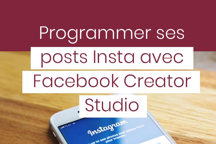programmer ses posts Instagram avec facebook creator studio