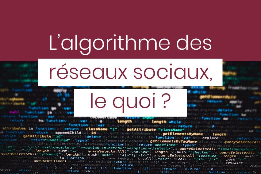decrypter l'algorithme des réseaux sociaux