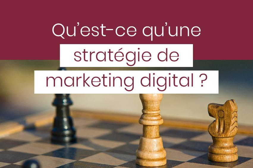 qu'est-ce qu'une stratégie de marketing digital ?