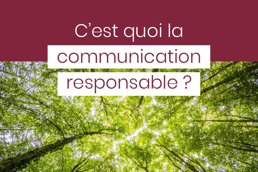 c'est quoi la communication responsable