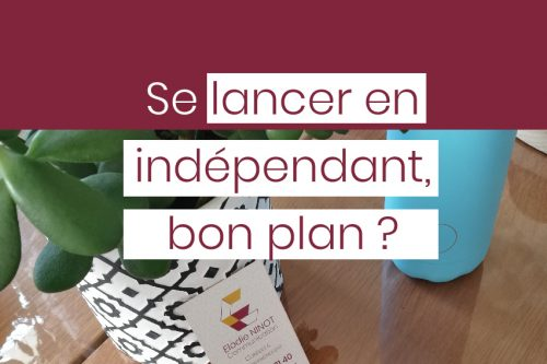 Se lancer en indépendant, bon plan ?